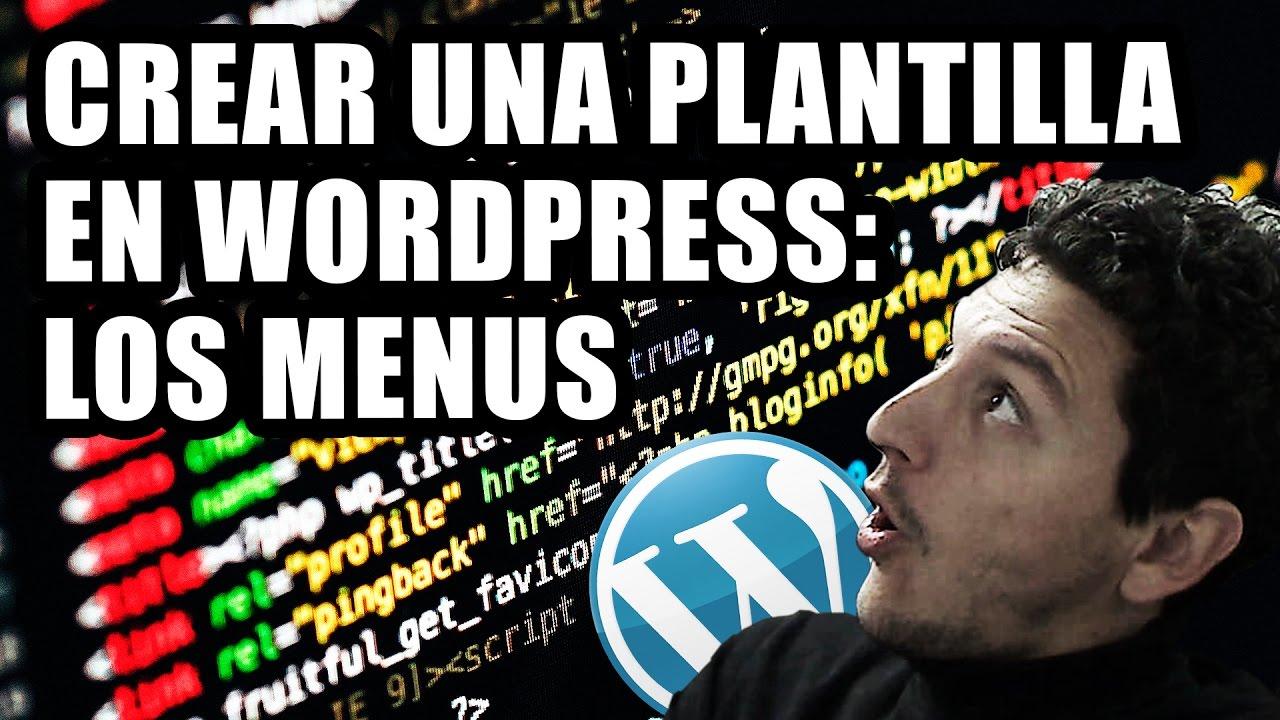 Crear una plantilla en WordPress: menús #3 - Diseño y programación ...