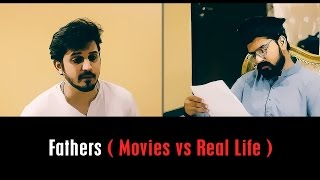 Fathers (Movies vs Real Life) By Karachi Vynz Official