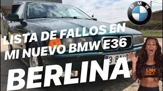 ¿QUE COSAS TIENE MAL MI NUEVO BMW E36 BERLINA 318IS?