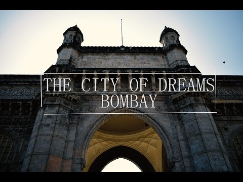 The city of dreams - Bombay