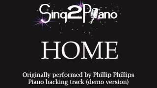 Home - Phillip Phillips (Piano backing track) karaoke