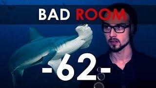 BAD ROOM №62 [РЫБАМОЛОТ]