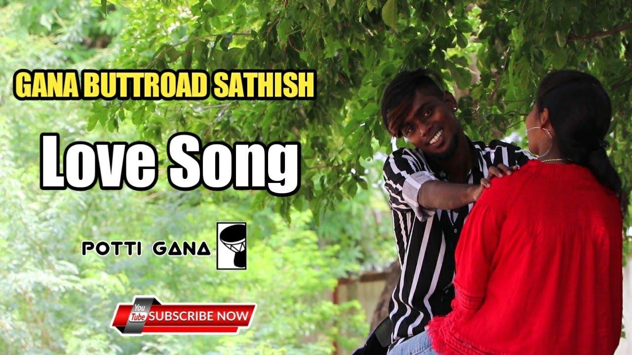 Gana Buttroad Sathish   Love Song   Potti Gana