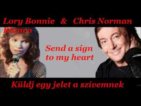 Chris Norman~Send a sign to my heart (English lyrics/magyar felirat)