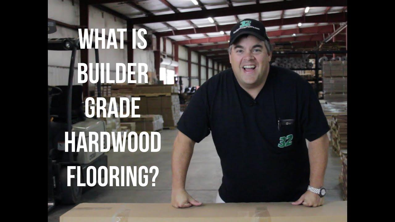 What Is Builder Grade Hardwood Flooring