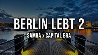 SAMRA & CAPITAL BRA - BERLIN LEBT 2 [Lyrics]