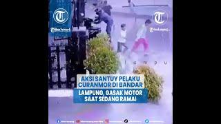 Viral Aksi Santuy Pelaku Curanmor Di Bandar Lampung, Gasak Motor Saat Sedang Ramai
