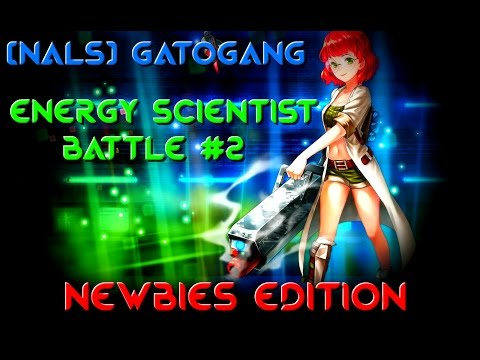 [NALS] GatoGang - Energy Scientist battle #2 [Newbies]