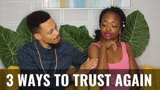 THIS IS HOW TO TRUST AGAIN