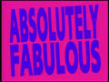 ABSOLUTELY FABULOUS - I AM THIN AND GORGEOUS