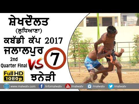 SHAIKHDAULAT (Jagraon) | KABADDI CUP - 2017 | JALALPUR vs JHANERI | FULL HD || Part 7th