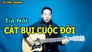 Hướng Dẫn Guitar Solo Tỉa Nốt CÁT BỤI CUỘC ĐỜI Giọng Am