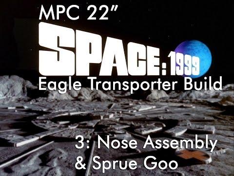"22"" Space 1999 Eagle Transporter Special Edition 3: Command Module Build & Sprue Goo!"