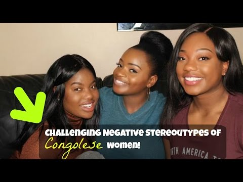 CHALLENGING THE NEGATIVE STEREOTYPES OF CONGOLESE WOMEN