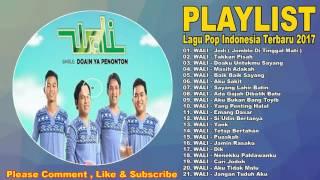 Video Lagu Indonesia Terbaru 2017 - Lagu Galau & Cinta Wali full Album 2017 download MP3, 3GP, MP4, WEBM, AVI, FLV Oktober 2018