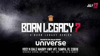 BORN LEGACY 7 FINAL ANNOUNCEMENT