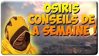 [DESTINY] OSIRIS : conseils de la semaine !