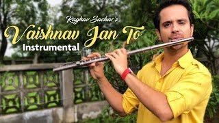 INDEPENDENCE DAY SPECIAL - VAISHNAV JAN TO (Instrumental) – RAGHAV SACHAR | Flute & Saxophone