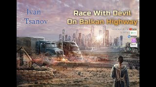 Ivan Tsanov - Race With Devil On Balkan Highway