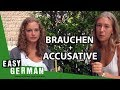 Easy German Verbs - Brauchen (to need) + Accusative
