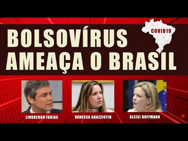 À ESQUERDA - BOLSOVÍRUS AMEAÇA O BRASIL, BATE-PAPO COM GLEISI HOFFMANN