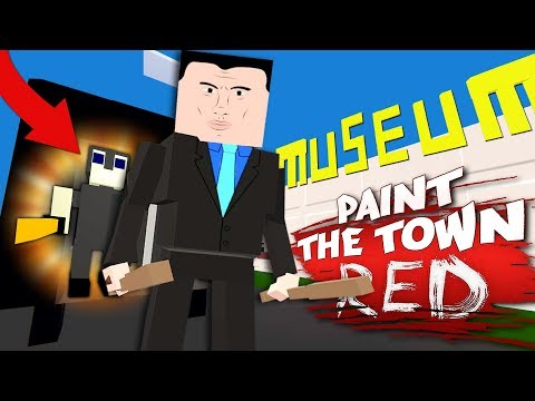 THE GREAT MUSEUM HEIST! - Best Workshop Levels - Paint The Town Red Gameplay