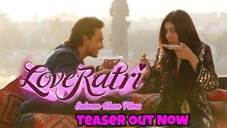 Loveratri Teaser Out Today, confirm Timings, Salman khan, Aayush Sharma Warina Hussain