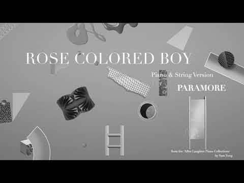 Rose Colored Boy (Piano & String Version) - Paramore - by Sam Yung