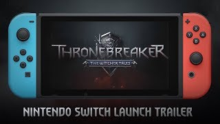 Thronebreaker: The Witcher Tales   Nintendo Switch Launch Trailer