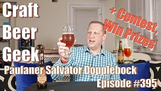 Paulaner Salvator, Doppelbock, Contest & Review! Craft Beer Geek #395