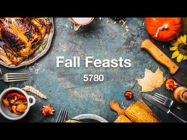 Fall Feasts 5780