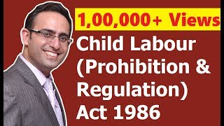 Child Labour (Prohibition & Regulation) Act 1986 (Video-1) || for CS, CMA & LL.B