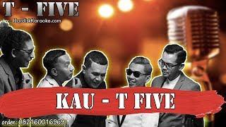 KAU - T FIVE karaoke tanpa vokal   KARAOKE T FIVE https://youtu.be/CnhnhYjKG0c ORDER FULL VERSION : http://hardiskkaraoke.com/ SOFTWARE ...