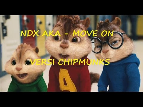 NDX AKA - MOVE ON (VERSI CHIPMUNKS)