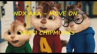 NDX AKA - MOVE ON (VERSI CHIPMUNKS) Mp3