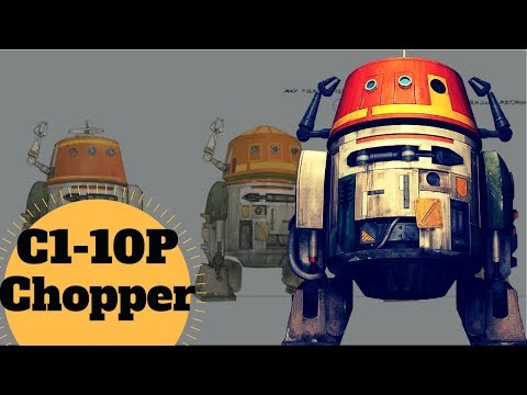 C1-10P Breakdown, Otherwise known as CHOPPER- The Moody Droid- what makes him TICK?