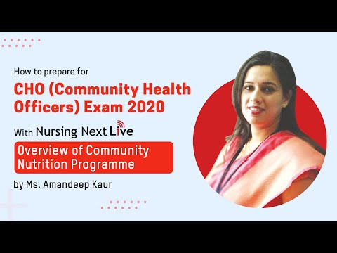 Prepare for CHO Exam 2020: Overview of Community Nutrition Program by Ms. Amandeep Kaur