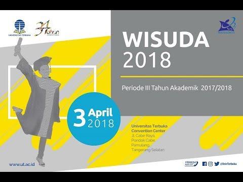 WISUDA UT 2018 (Periode III Tahun Akademik 2017/2018)