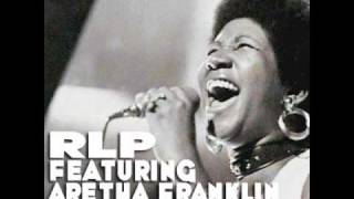 RLP feat Aretha Franklin & Lil Jon - Respect 2010(RLP