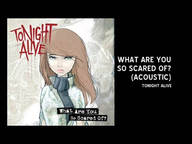 tonight-alive-what-are-you-so-scared-of-acoustic-3sweetsugarhoney3