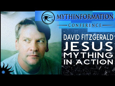 Brand New Talk! Jesus Mything in Action: David Fitzgerald at Mythinformation Conference II