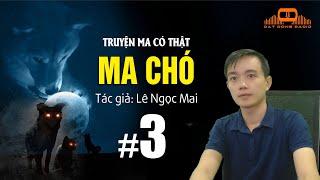 [Tập 3] MA CHÓ - Truyện ma có thật Nguyễn Huy kể | Đất Đồng Radio