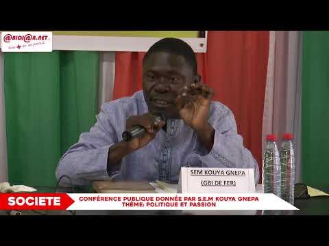 Politique et Passion:  Conférence publique donnée par S E M Kouya Gnepa alias GBI DE FER