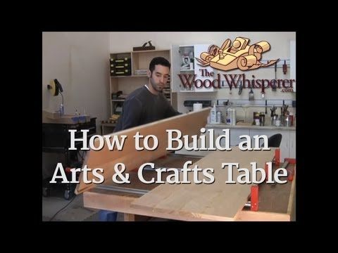 11 - How to Build an Arts & Crafts Table  (Part 3 of 4)