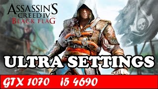 Assassin's Creed IV Black Flag (Ultra Settings) | GTX 1070 + i5 4690 [1080p 60fps]