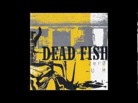 Dead Fish - Zero E Um (2004) [FULL ALBUM]