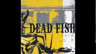 Dead Fish - Zero E Um (2004) [FULL ALBUM]