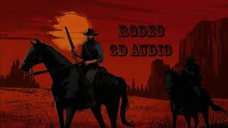 Lil Nas X, Cardi B - Rodeo | 3D AUDIO - Use Headphones