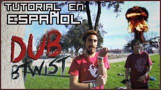 TUTORIAL DE DUB B-TWIST - en español - TZK