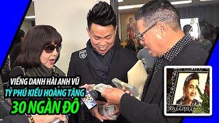 Viếng danh hài Anh Vũ, tỷ phú Kiều Hoàng tặng 30 ngàn đô để thực hiện ước nguyện gì?